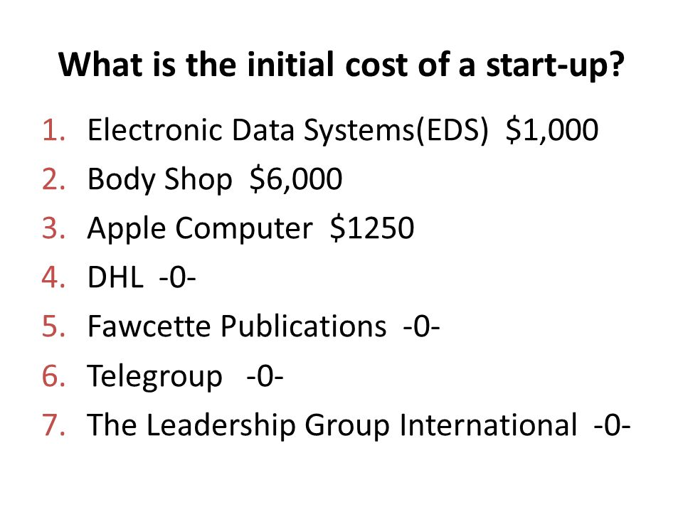 What is the initial cost of a start-up.