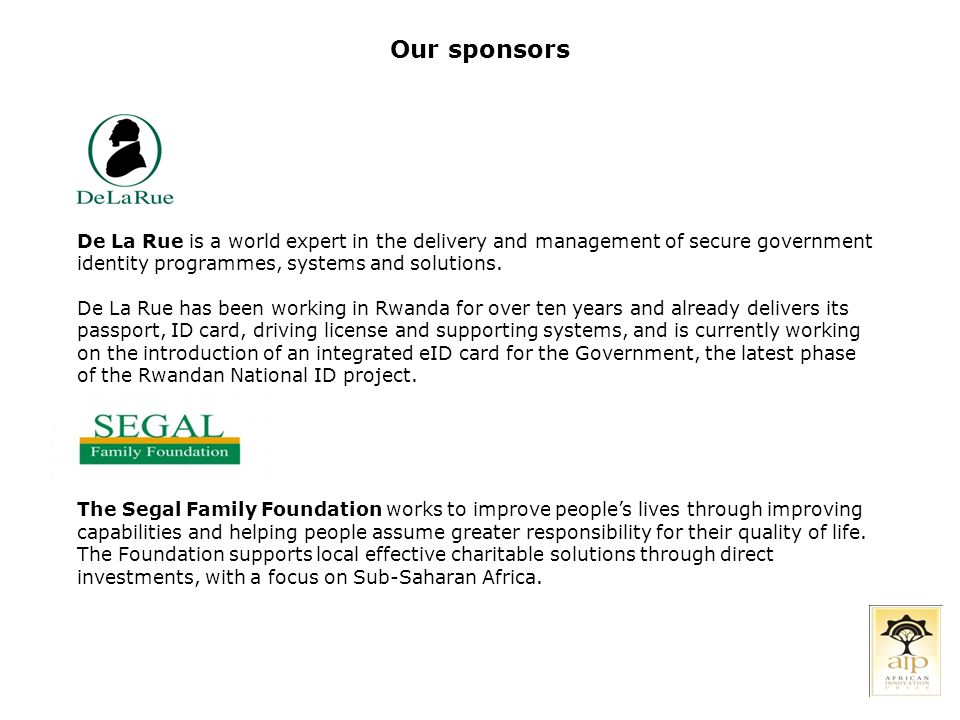 Our sponsors De La Rue is a world expert in the delivery and management of secure government identity programmes, systems and solutions.