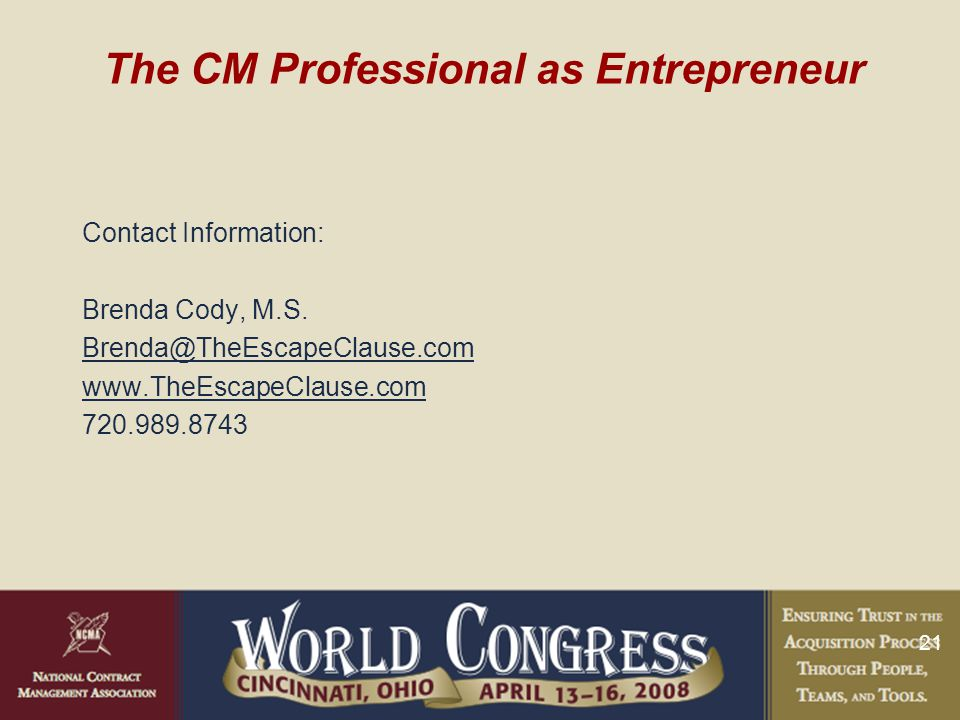 21 The CM Professional as Entrepreneur Contact Information: Brenda Cody, M.S.