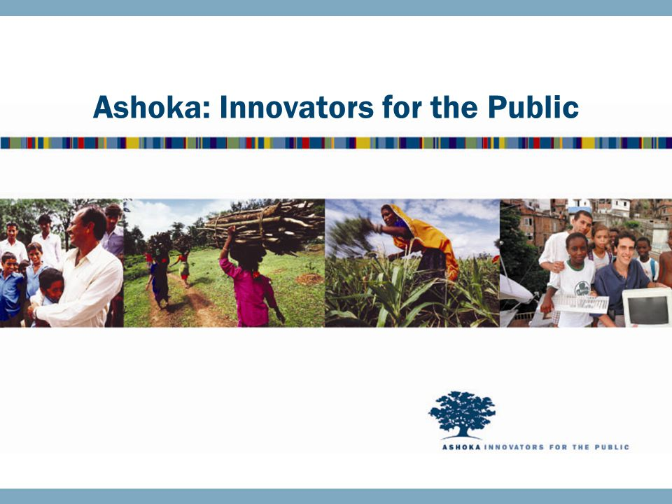 Ashoka: Innovators for the Public
