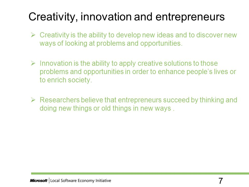 7  Creativity is the ability to develop new ideas and to discover new ways of looking at problems and opportunities.  Innovation is the ability to a