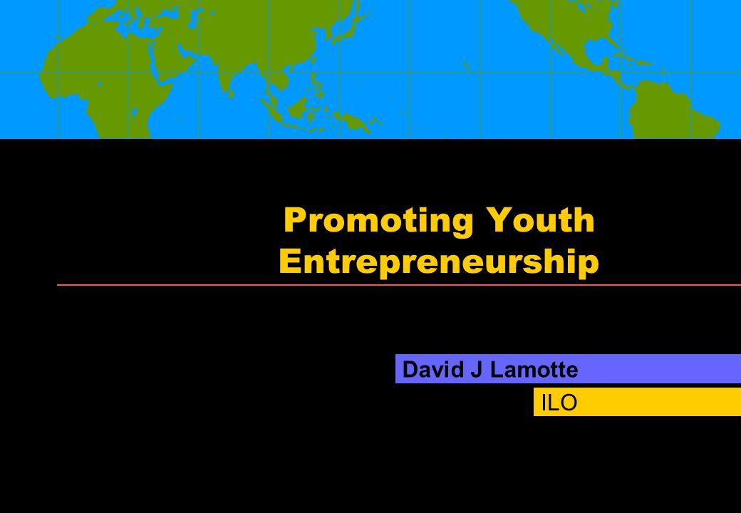 ILO Promoting Youth Entrepreneurship David J Lamotte