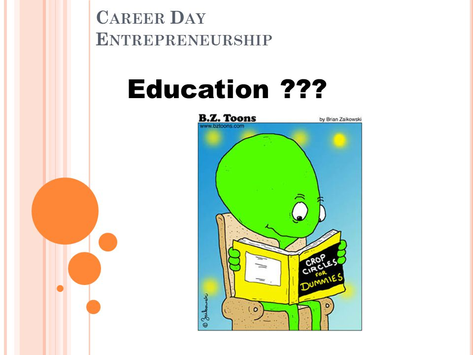 C AREER D AY E NTREPRENEURSHIP Education