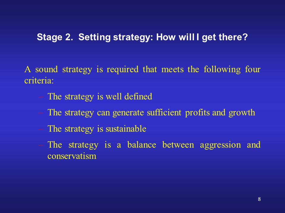 8 Stage 2. Setting strategy: How will I get there.