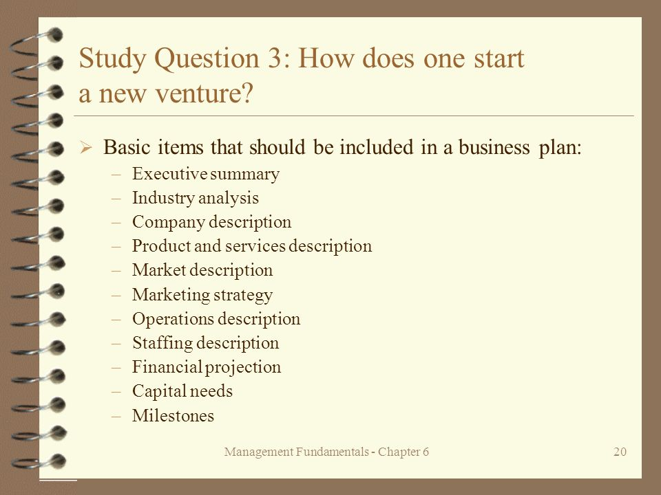 Management Fundamentals - Chapter 620 Study Question 3: How does one start a new venture.