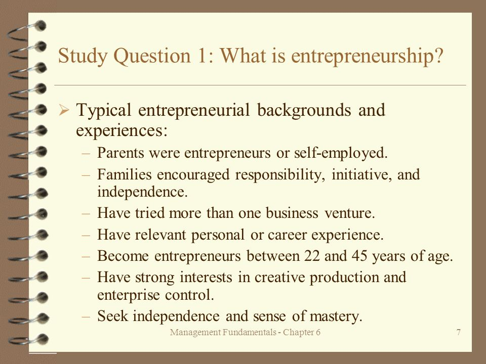 Management Fundamentals - Chapter 67 Study Question 1: What is entrepreneurship.