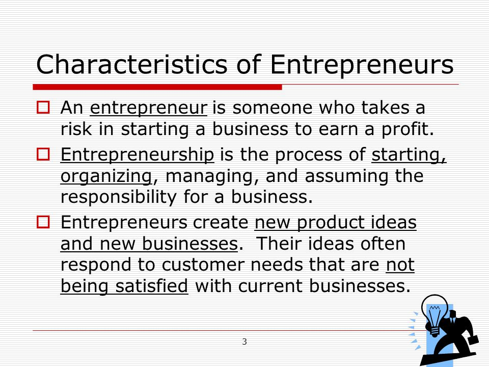 34 Financing  Most of the money needed to start a new business comes from the entrepreneur and his or her family and friends.