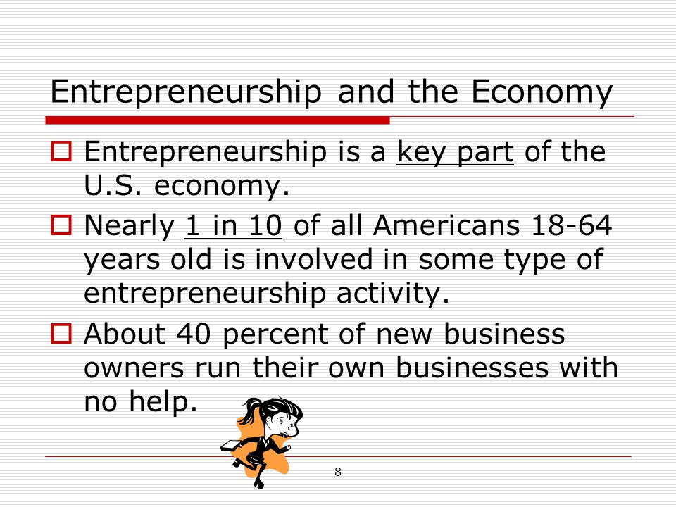 9 Financing  Most of the money needed to start a new business comes from the entrepreneur and his or her family and friends.