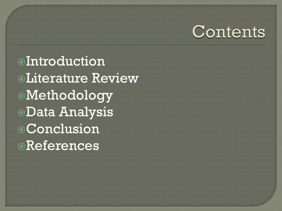  Introduction  Literature Review  Methodology  Data Analysis  Conclusion  References