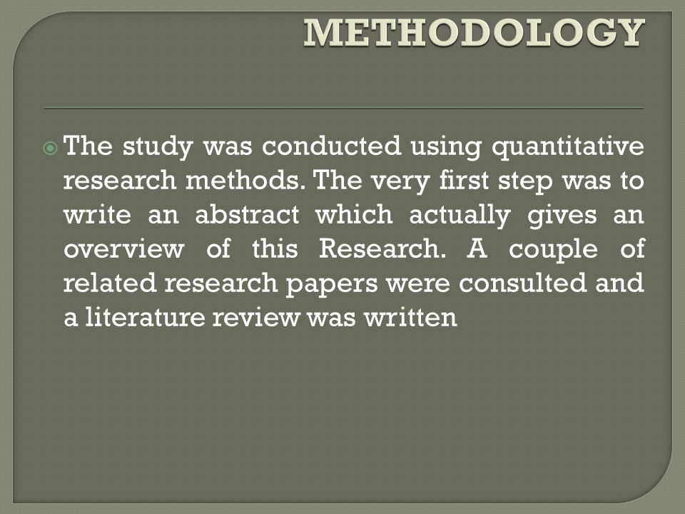  The study was conducted using quantitative research methods.