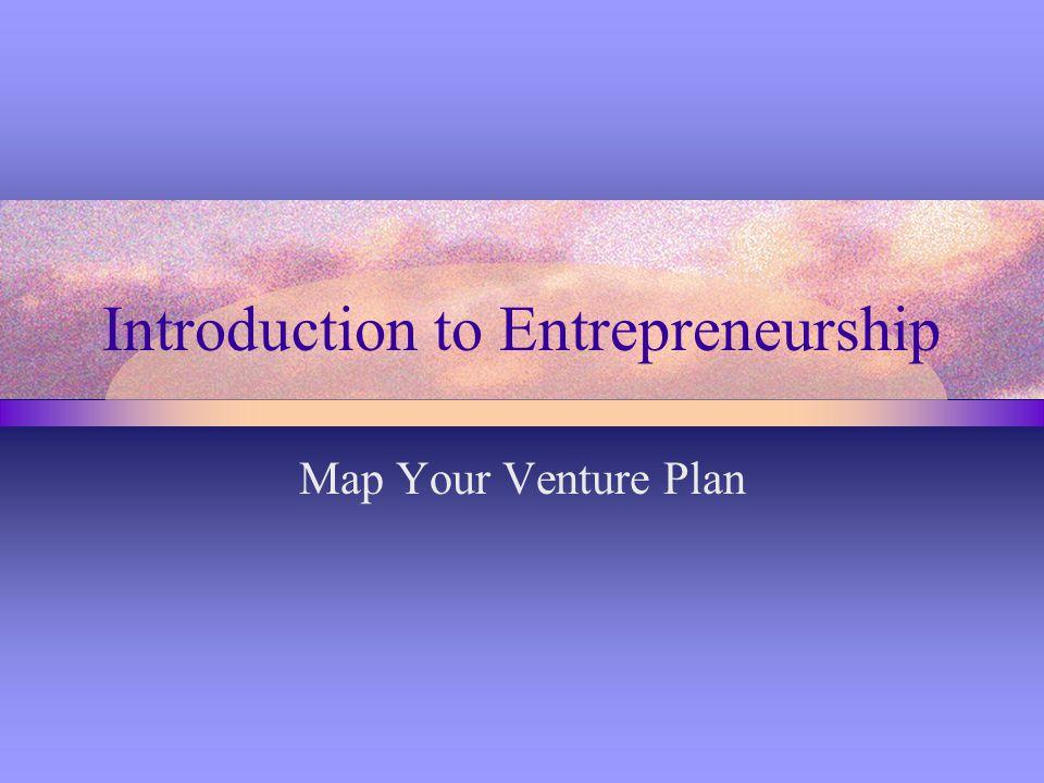 Introduction to Entrepreneurship Map Your Venture Plan