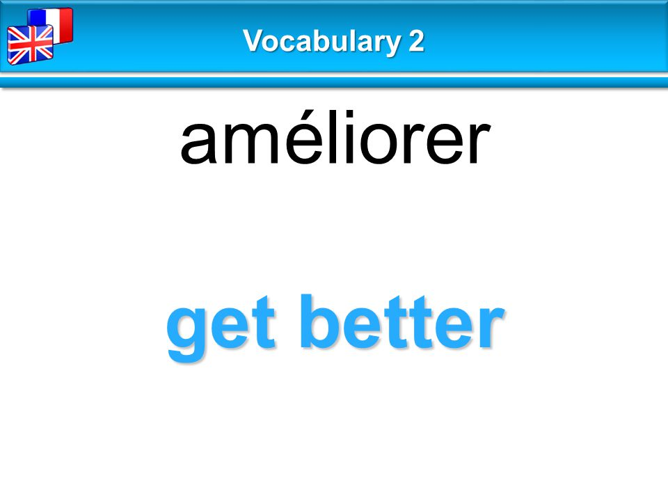 get better améliorer Vocabulary 2