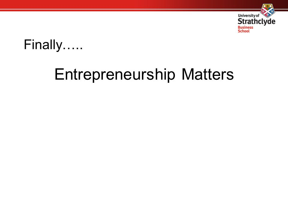 Finally….. Entrepreneurship Matters
