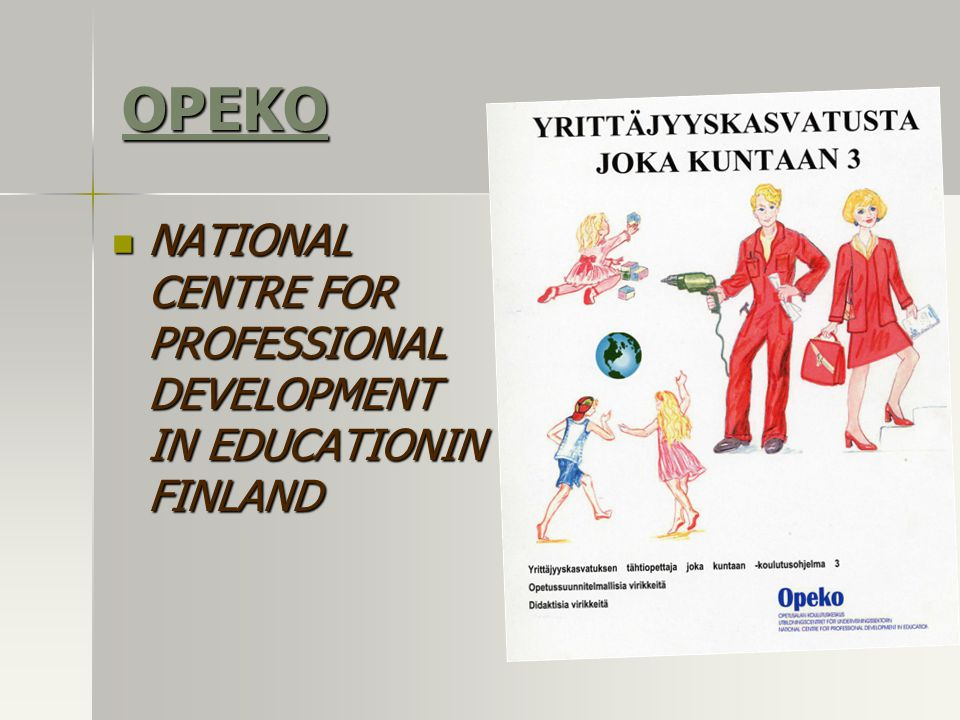 OPEKO NATIONAL CENTRE FOR PROFESSIONAL DEVELOPMENT IN EDUCATIONIN FINLAND NATIONAL CENTRE FOR PROFESSIONAL DEVELOPMENT IN EDUCATIONIN FINLAND