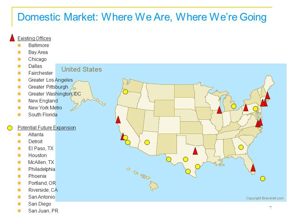 8 International Market: Grow Where We Are Belgium, Netherlands, Ireland, UK, Germany India South Africa Bermuda Israel New Zealand China