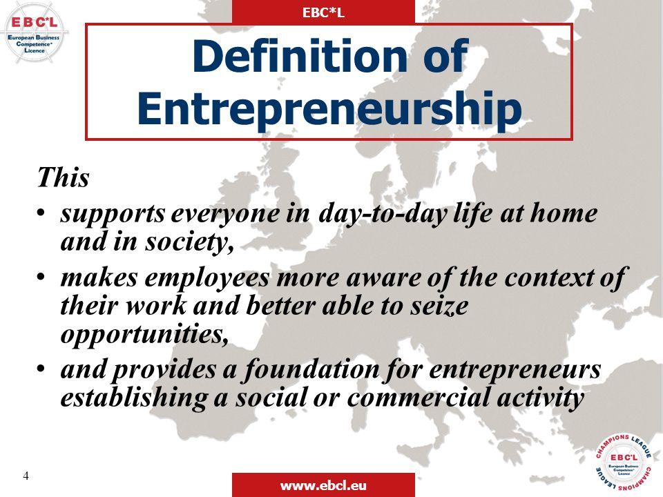 EBC*L www.ebcl.eu 5 The international certificates for Business Competence & Entrepreneurship What is EBC*L