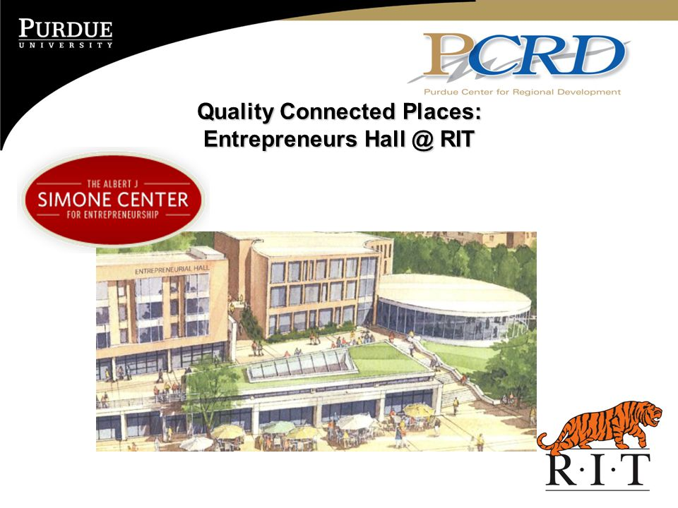Quality Connected Places: Entrepreneurs Hall @ RIT