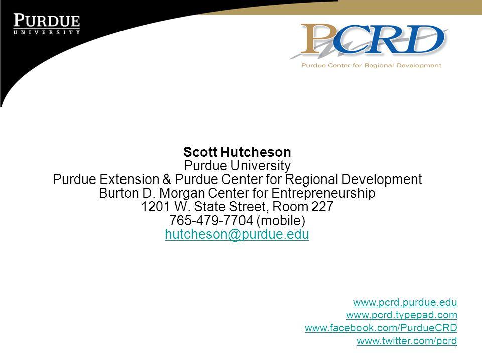 Scott Hutcheson Purdue University Purdue Extension & Purdue Center for Regional Development Burton D.