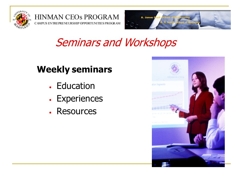 Weekly seminars Education Experiences Resources Seminars and Workshops