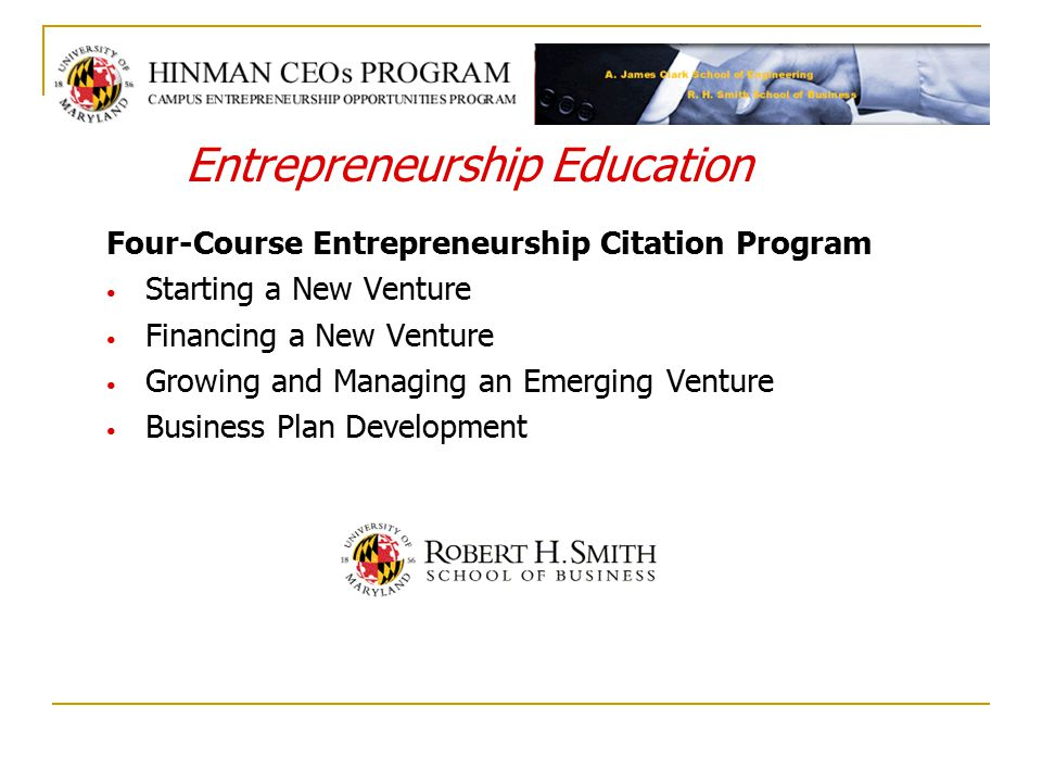 Four-Course Entrepreneurship Citation Program Starting a New Venture Financing a New Venture Growing and Managing an Emerging Venture Business Plan Development Entrepreneurship Education