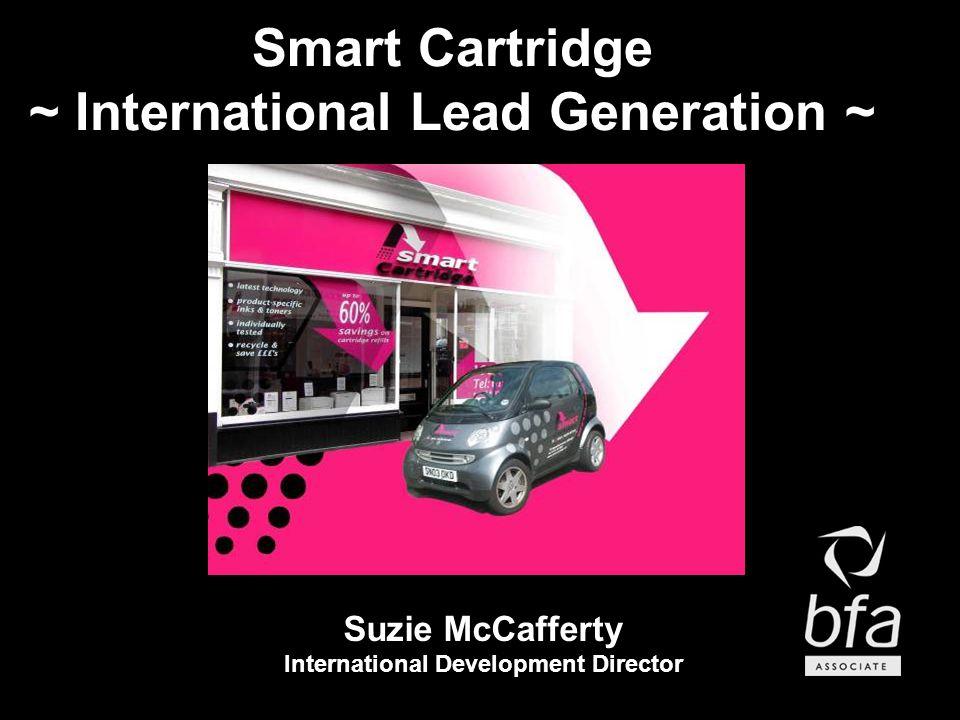 Smart Cartridge ~ International Lead Generation ~ Suzie McCafferty International Development Director