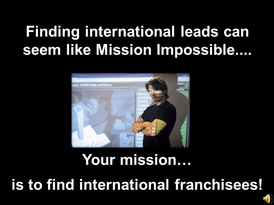 Finding international leads can seem like Mission Impossible....