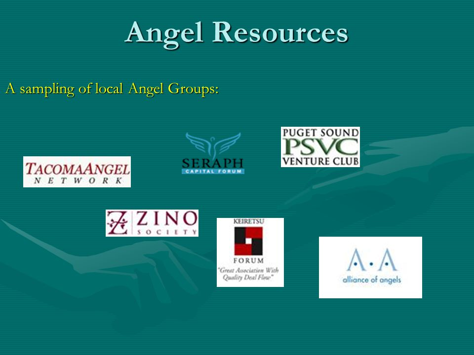 Angel Resources A sampling of local Angel Groups: