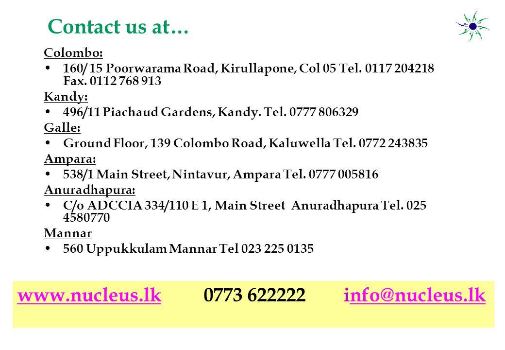 Contact us at… Colombo: 160/ 15 Poorwarama Road, Kirullapone, Col 05 Tel.