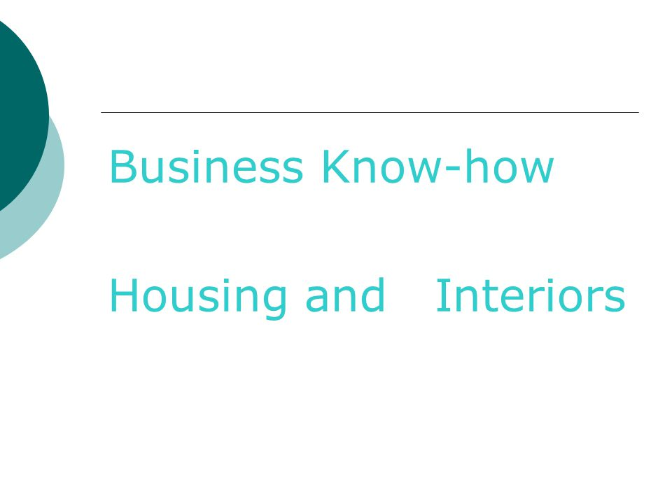 Business Know-how Housing and Interiors