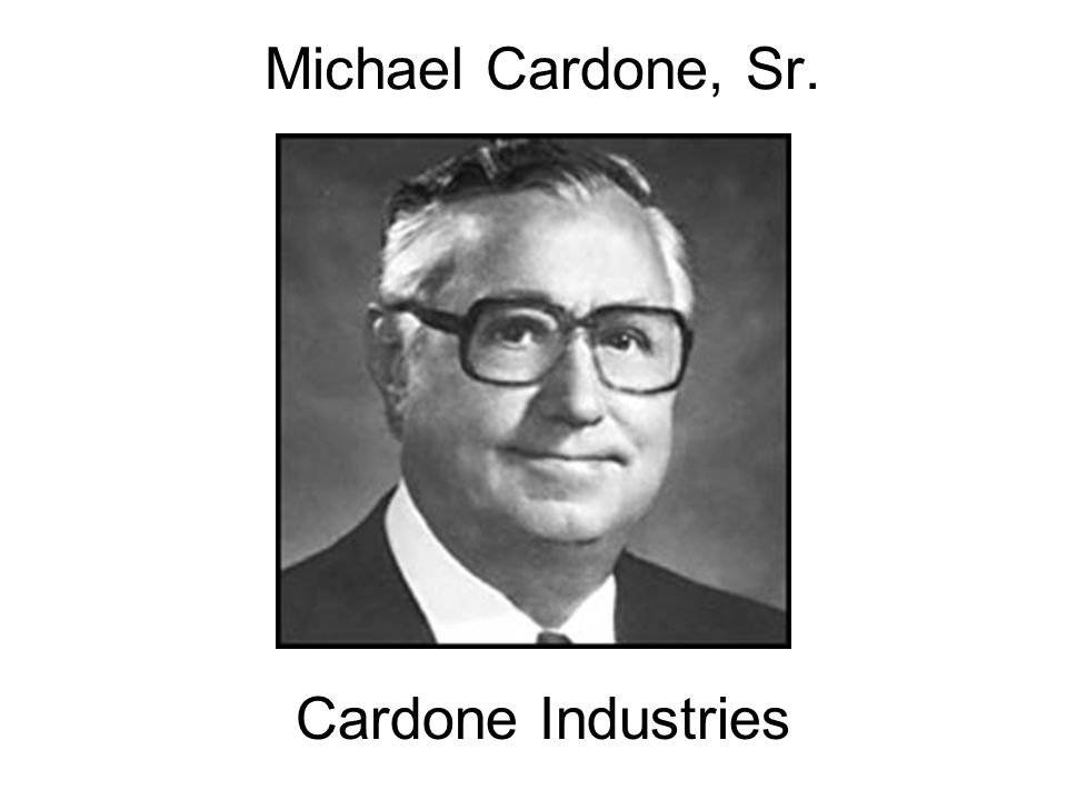 Michael Cardone, Sr. Cardone Industries