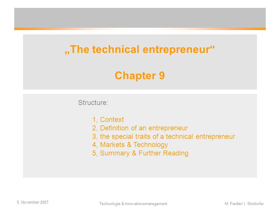 "5. November 2007 Technologie & Innovationsmanagement M. Fiedler/ I. Strohofer ""The technical entrepreneur"" Chapter 9 Structure: 1, Context 2, Definiti"