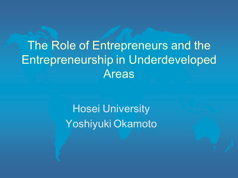 Concluding remarks Three ways are pointed out to promote entrepreneurship: Education and training for new entrepreneurs Stimulating and supporting various new businesses Values and social rule to appreciate entrepreneurship