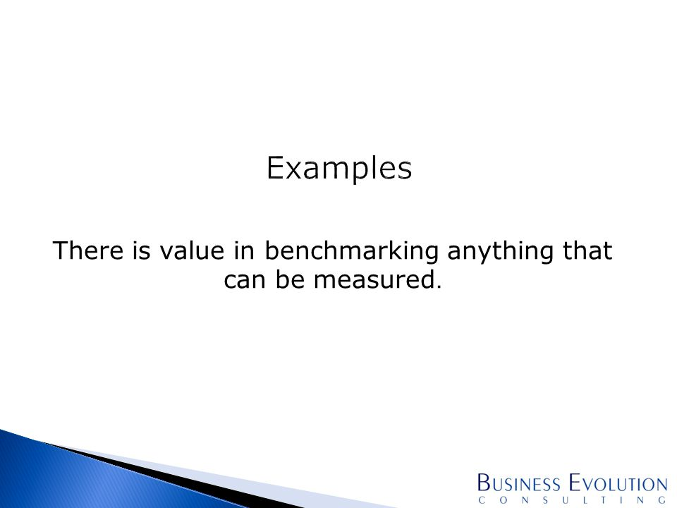 There is value in benchmarking anything that can be measured.