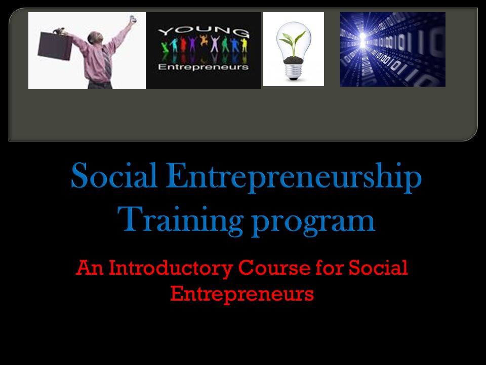 An Introductory Course for Social Entrepreneurs