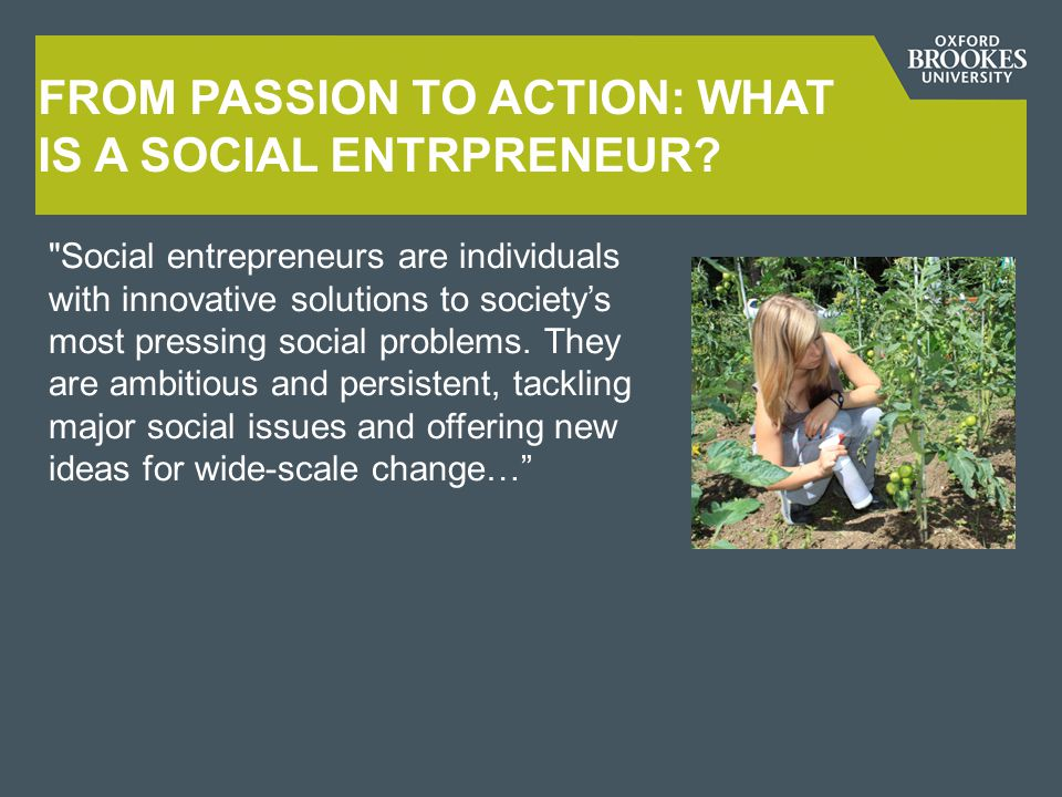 FROM PASSION TO ACTION: WHAT IS A SOCIAL ENTRPRENEUR.