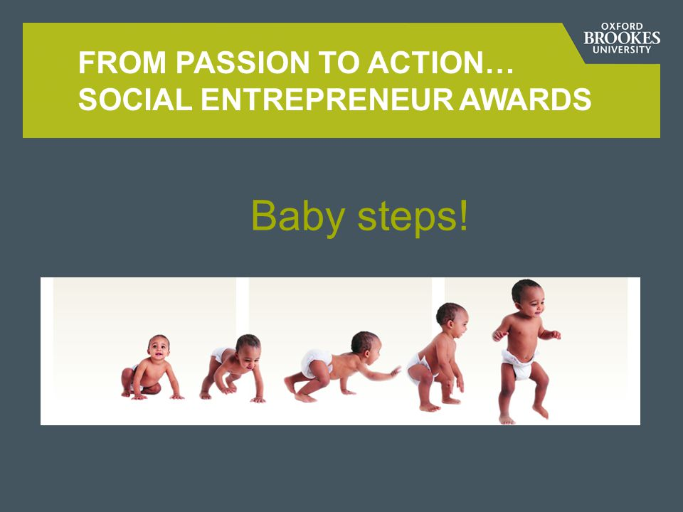 FROM PASSION TO ACTION… SOCIAL ENTREPRENEUR AWARDS From PassionTo Action You bring:We match with: PassionFunding Knowledge in your fieldSE Workshops Determination to be a change-maker Mentoring & Networks