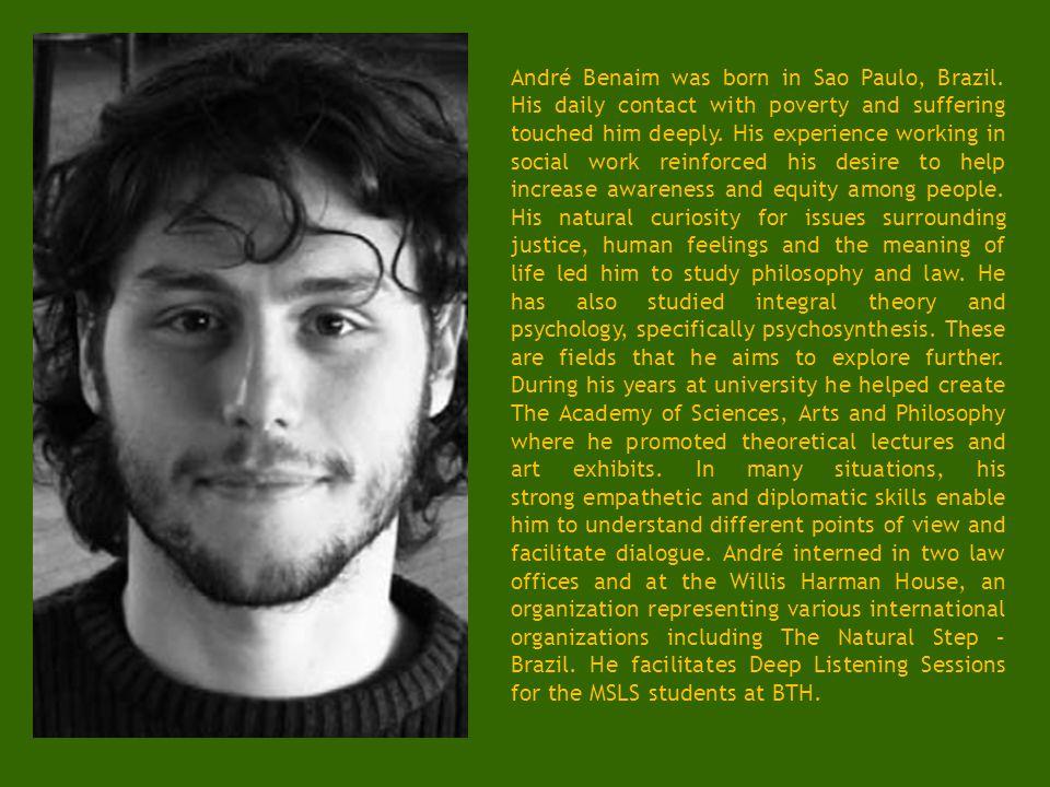 André Benaim was born in Sao Paulo, Brazil.