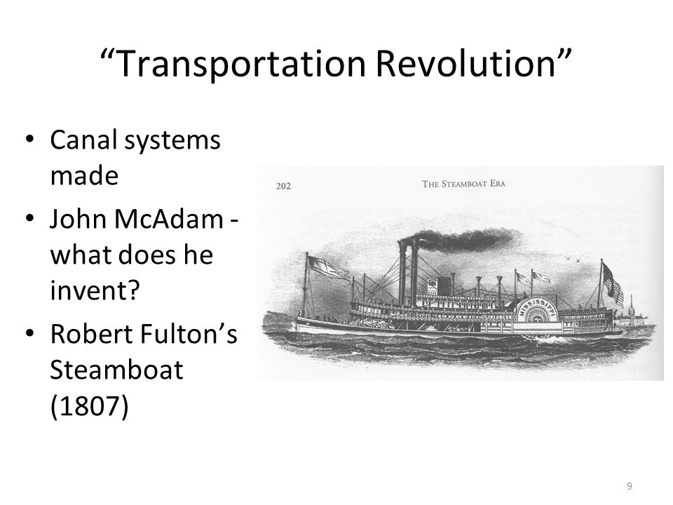 9 Transportation Revolution Canal systems made John McAdam - what does he invent.