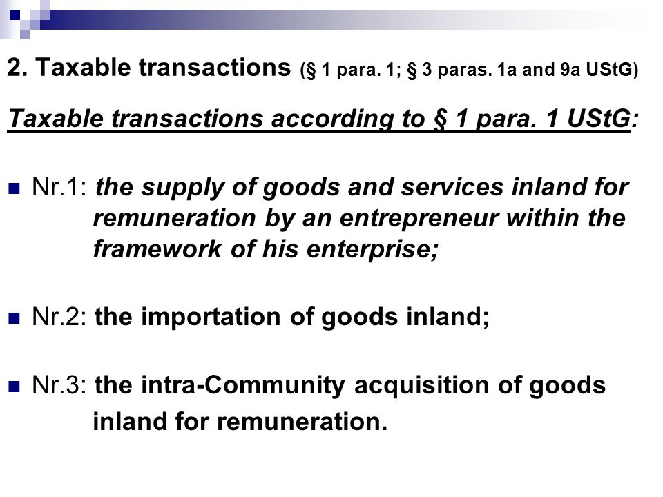 The following transactions are also deemed as supply of goods for remuneration pursuant to § 3 para.