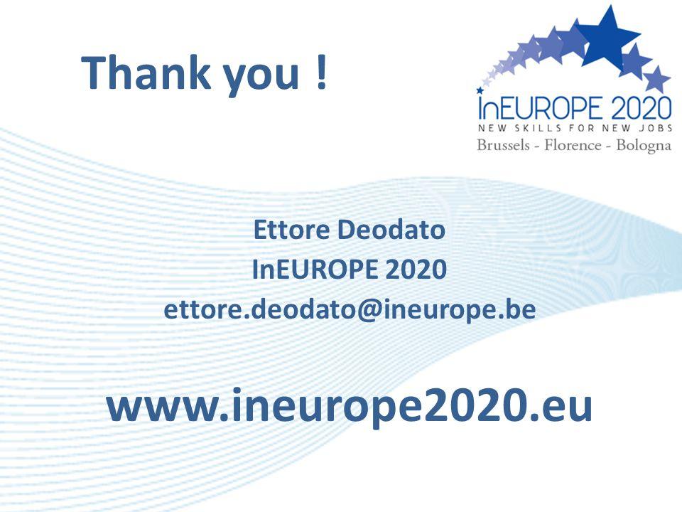 Thank you ! Ettore Deodato InEUROPE 2020 ettore.deodato@ineurope.be www.ineurope2020.eu