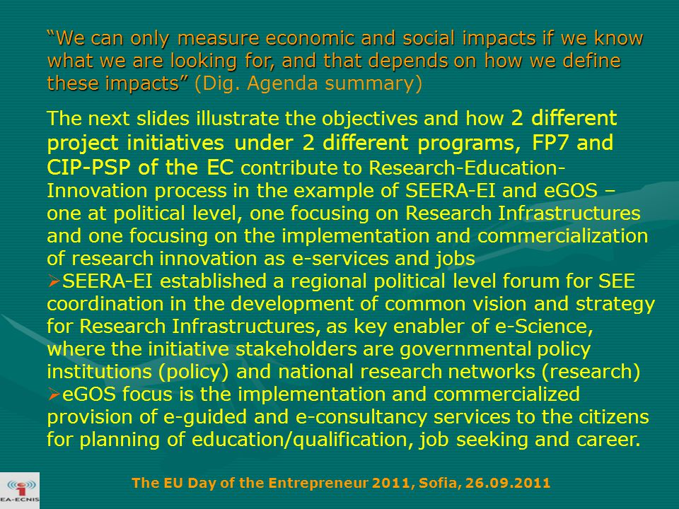 We can only measure economic and social impacts if we know what we are looking for, and that depends on how we define these impacts We can only measure economic and social impacts if we know what we are looking for, and that depends on how we define these impacts (Dig.
