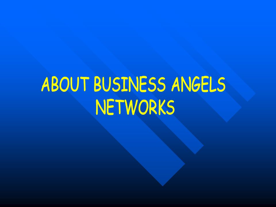 A BAN IS A MARKET PLACE WHICH ALLOWS ENTREPRENEURS TO MEET WITH BUSINESS ANGELS Ban can operate localy, regionaly,Ban can operate localy, regionaly, or at national level.
