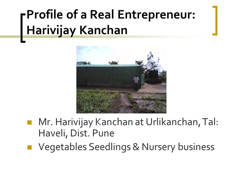 Profile of a Real Entrepreneur: Harivijay Kanchan Mr.