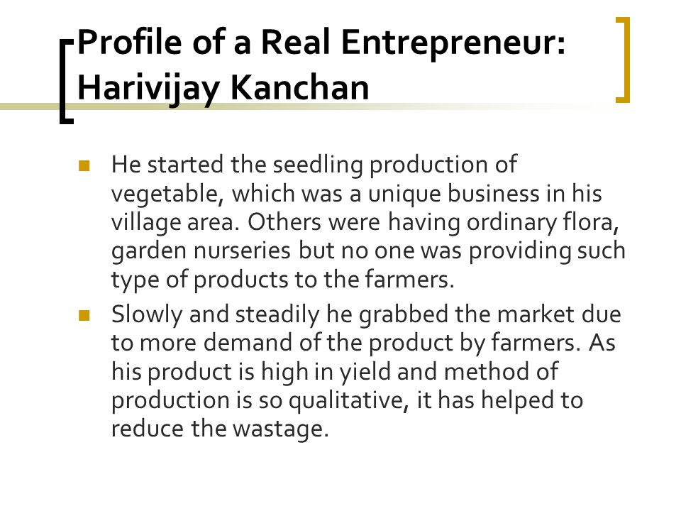 Profile of a Real Entrepreneur: Harivijay Kanchan He started the seedling production of vegetable, which was a unique business in his village area. Ot