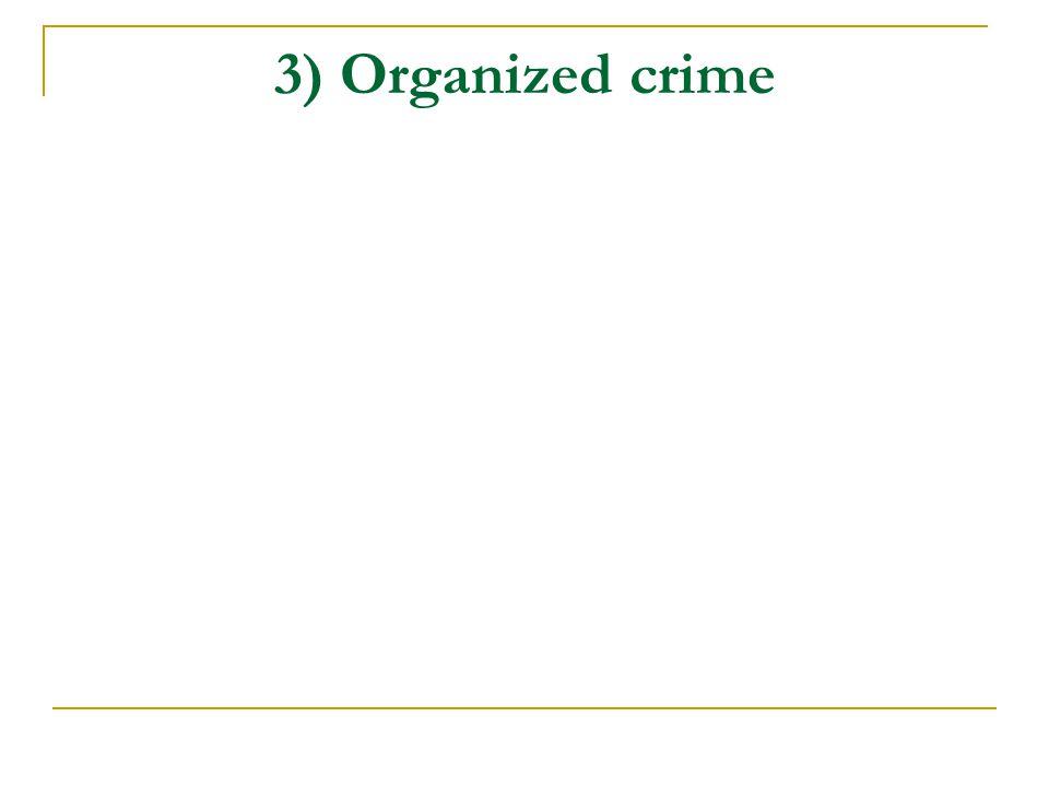 3) Organized crime