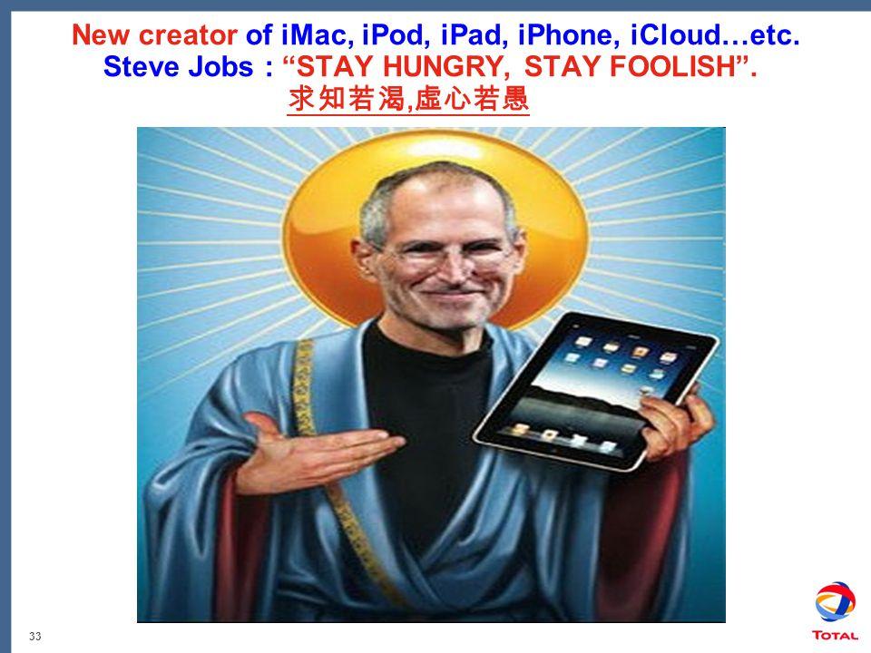 33 New creator of iMac, iPod, iPad, iPhone, iCloud…etc.