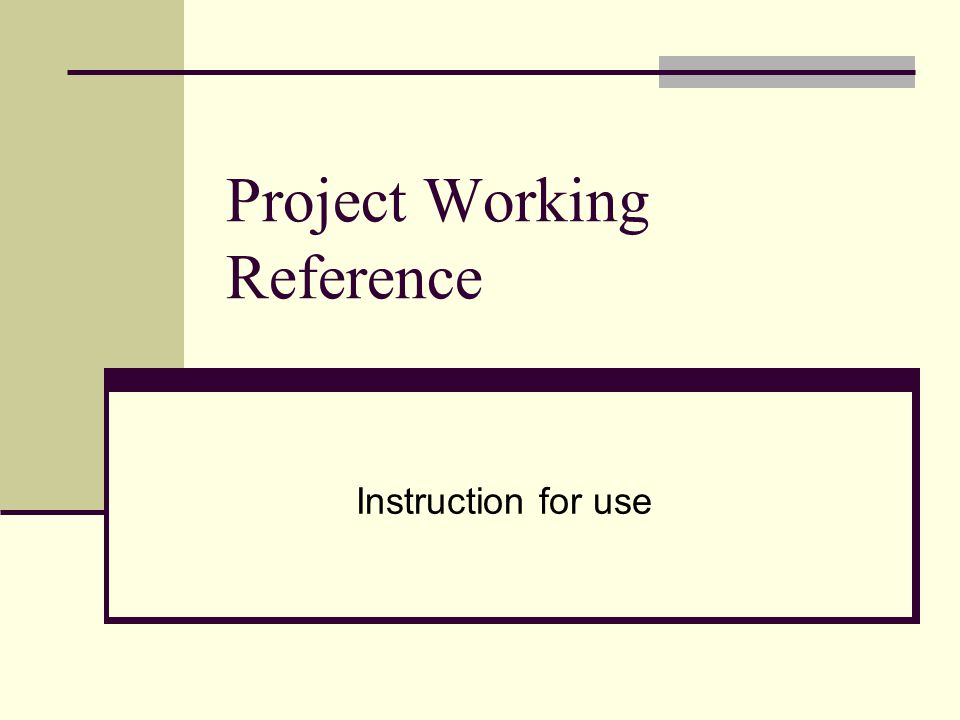 Project Working Reference Instruction for use