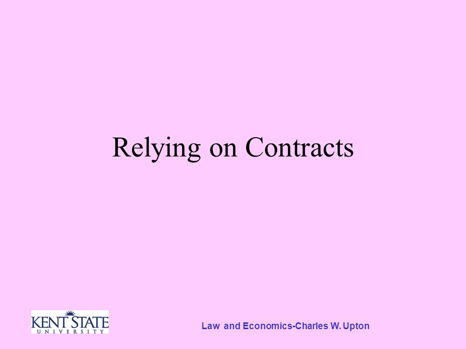 Law and Economics-Charles W. Upton Relying on Contracts