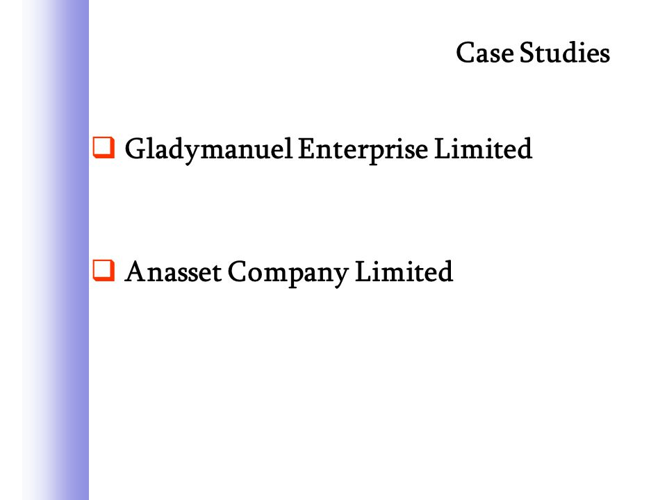 Case Studies  Gladymanuel Enterprise Limited  Anasset Company Limited
