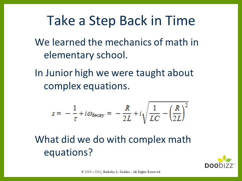 Take a Step Back in Time We learned the mechanics of math in elementary school.